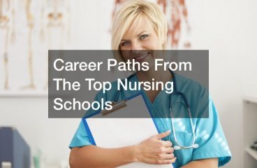 Career Paths From The Top Nursing Schools