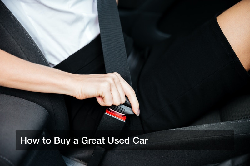 How to Buy a Great Used Car