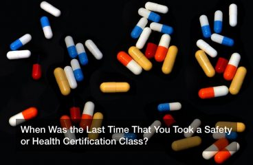 When Was the Last Time That You Took a Safety or Health Certification Class?