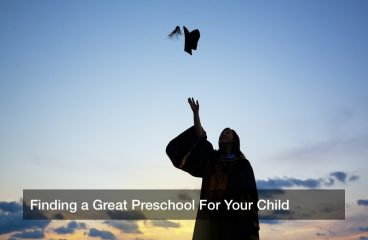 Finding a Great Preschool For Your Child