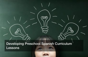 Developing Preschool Spanish Curriculum Lessons