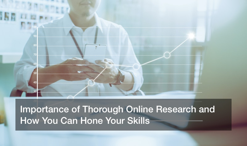 Importance of Thorough Online Research and How You Can Hone Your Skills