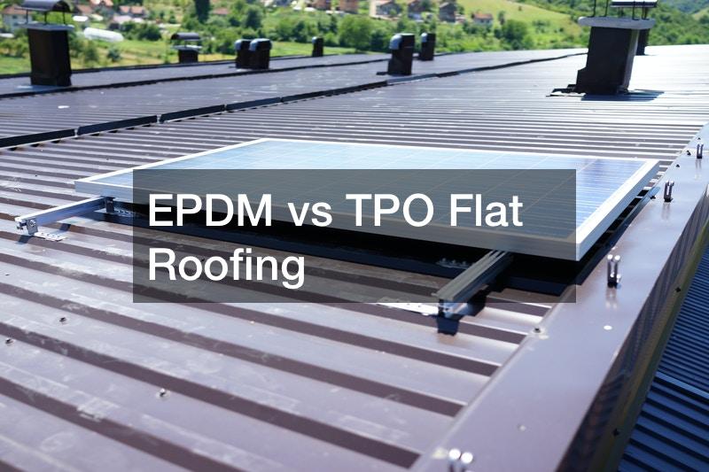 EPDM vs TPO Flat Roofing