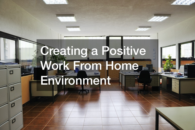 Creating a Positive Work From Home Environment