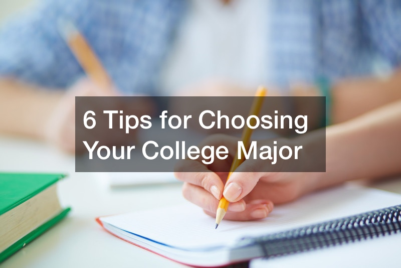 6 Tips for Choosing Your College Major