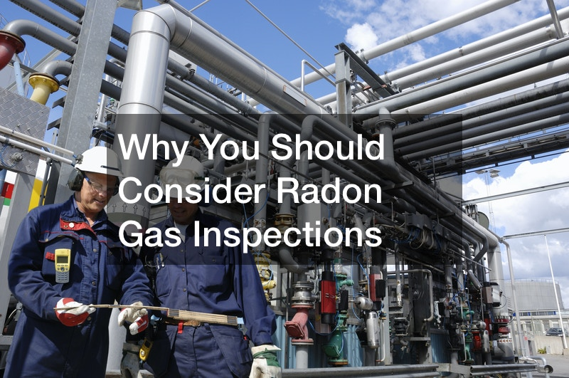 Why You Should Consider Radon Gas Inspections
