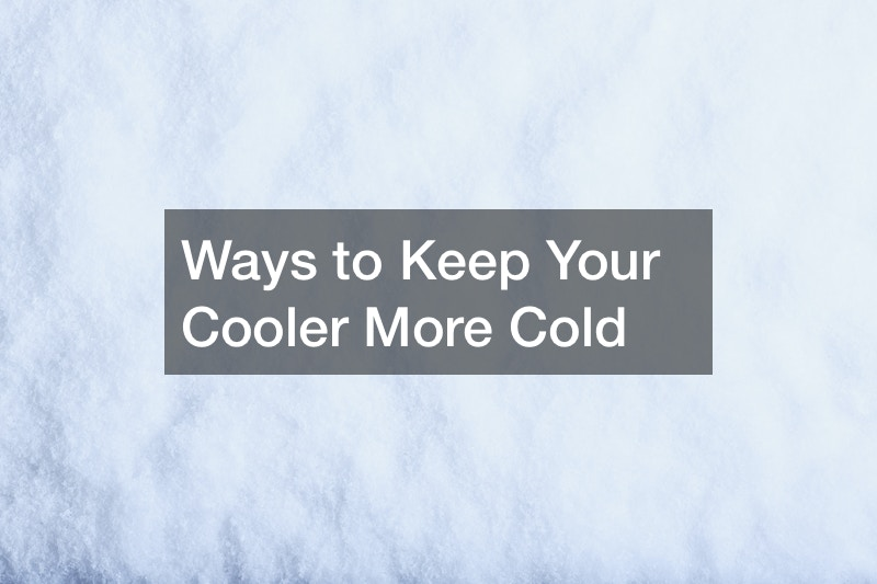 Ways to Keep Your Cooler More Cold