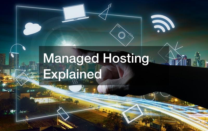 Managed Hosting Explained